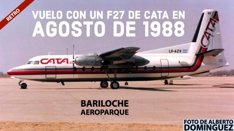 Un vuelo en F27 de CATA entre Bariloche y Aeroparque… en AGOSTO DE 1988